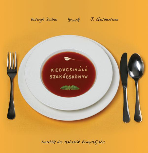 """""""Kedvcsináló szakácskönyv"""""""